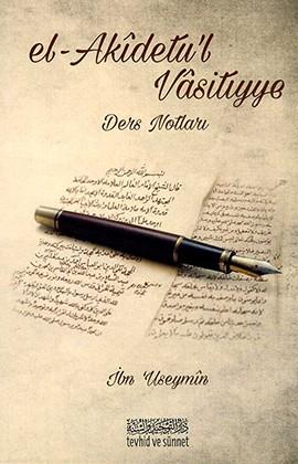 el-Akîdet'u'l Vâsitıyye Ders Notları